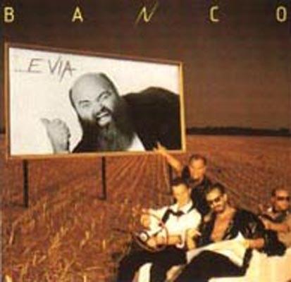 Banco - ...E Via ( 1985)